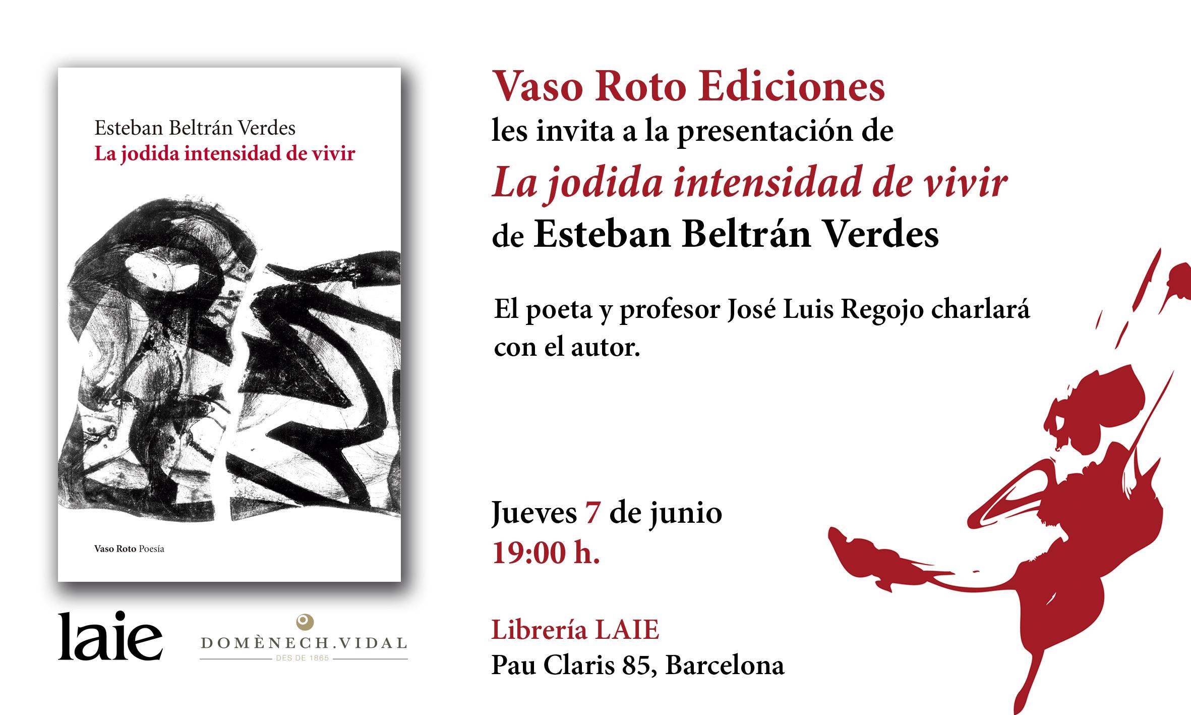 La jodida intensidad de vivir, de Esteban Beltrán Verdes (Vaso Roto)