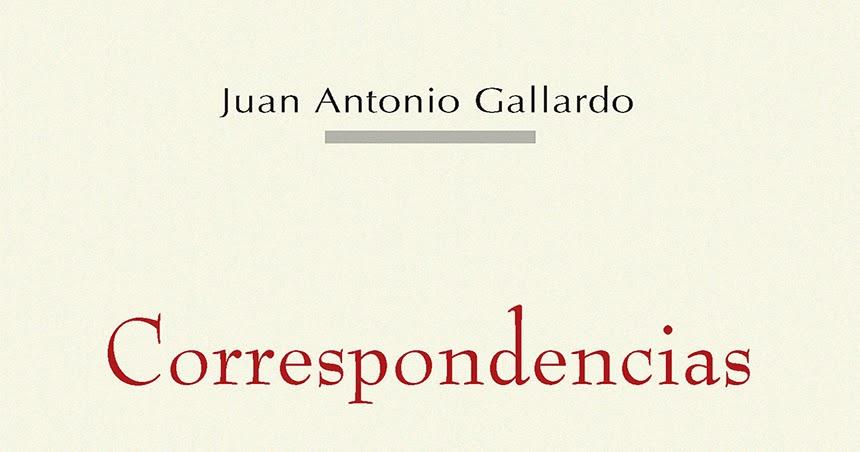 «Correspondencias», de Juan Antonio Gallardo
