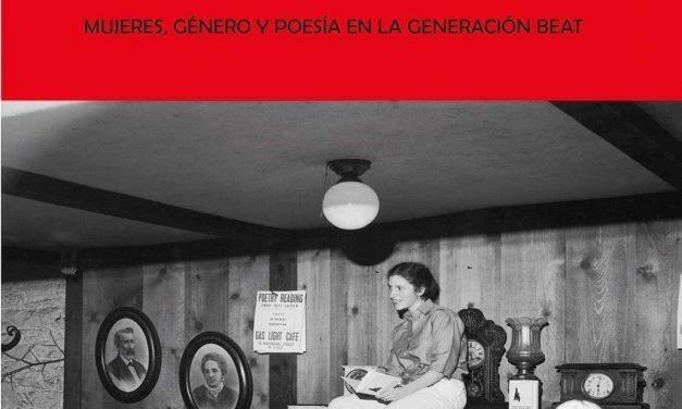 Mujeres, género y poesía en la Generación Beat: Female Beatness