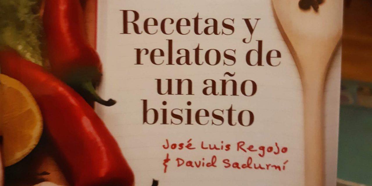 «Recetas y relatos de un año bisiesto» (José L. Regojo y David Sadurní, Ed. Autografía)