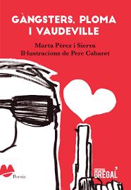 'Gàngsters, ploma i vaudeville' de Marta Pérez i Sierra (Ed.Gregal 2018)
