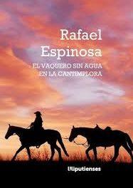 'El vaquero sin agua en la cantimplora' de Rafael Espinosa (Ed. Liliputienses, 2018)