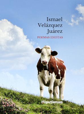 'Poemas idiotas' de Ismael Velázquez Juárez (Ed. Liliputienses, 2020)