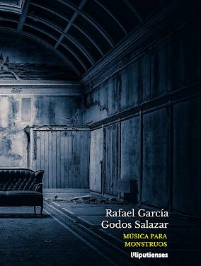 'Música para monstruos' de Rafael García Godos Salazar (Ed. Liliputienses, 2020)