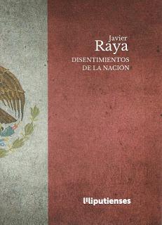 Disentimientos de la nación, Javier Raya ( Ed. Liliputienses, 2020)