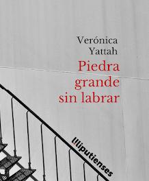 Piedra grande sin labrar, Verónica Yattah (Ed. Liliputienses, 2020)