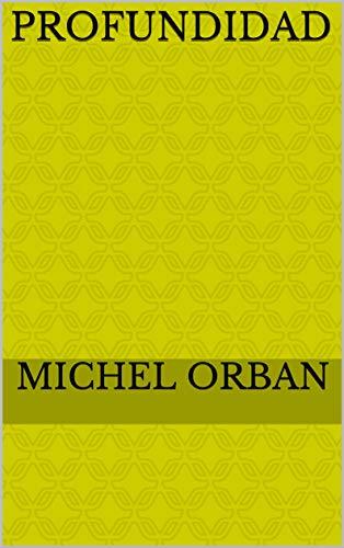 Profundidad (de Michel Orban)