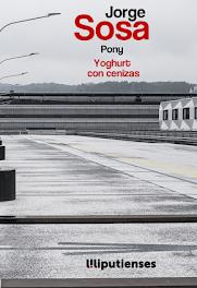 Pony – Yoghurt con cenizas de Jorge Sosa (Liliputienses ed.)