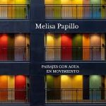 Paisajes con agua en movimiento, de Melisa Papillo (Liliputienses ed. 2020)