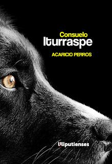 Acaricio perros de Consuelo Iturraspe (Ed. Liliputienses, 2021)