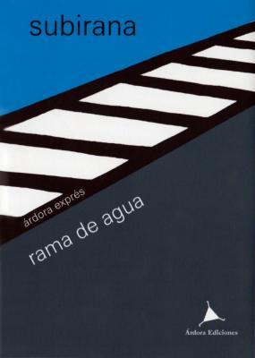 Rama de agua: poemas escogidos de Jaume Subirana (Árdora ed. 2021)