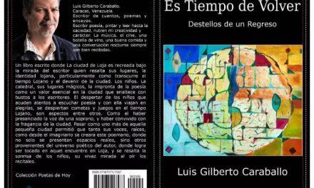 Es tiempo de volver: Destellos de un regreso de Luis Gilberto Caraballo